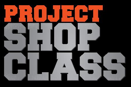 Project Shop Class